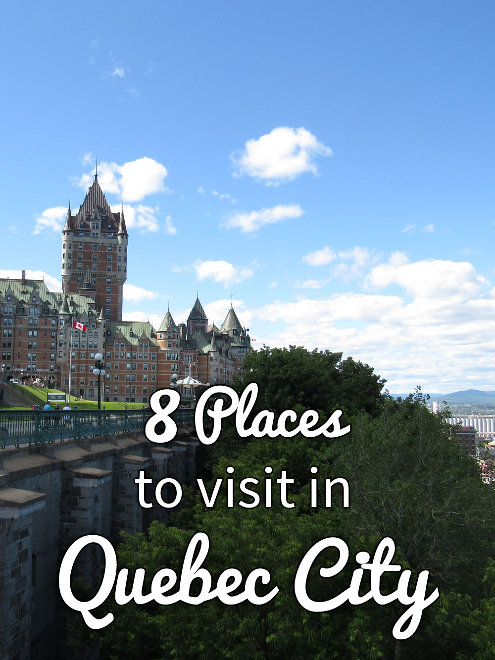 8 places to visit in quebec city kenton de jong travel