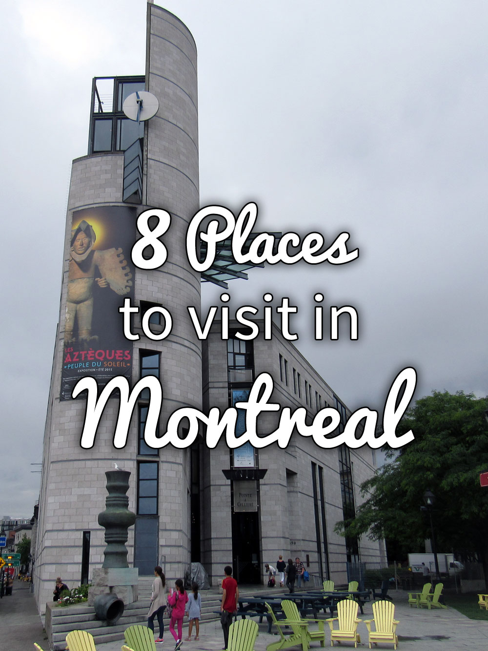 8 Places to Visit in Montreal