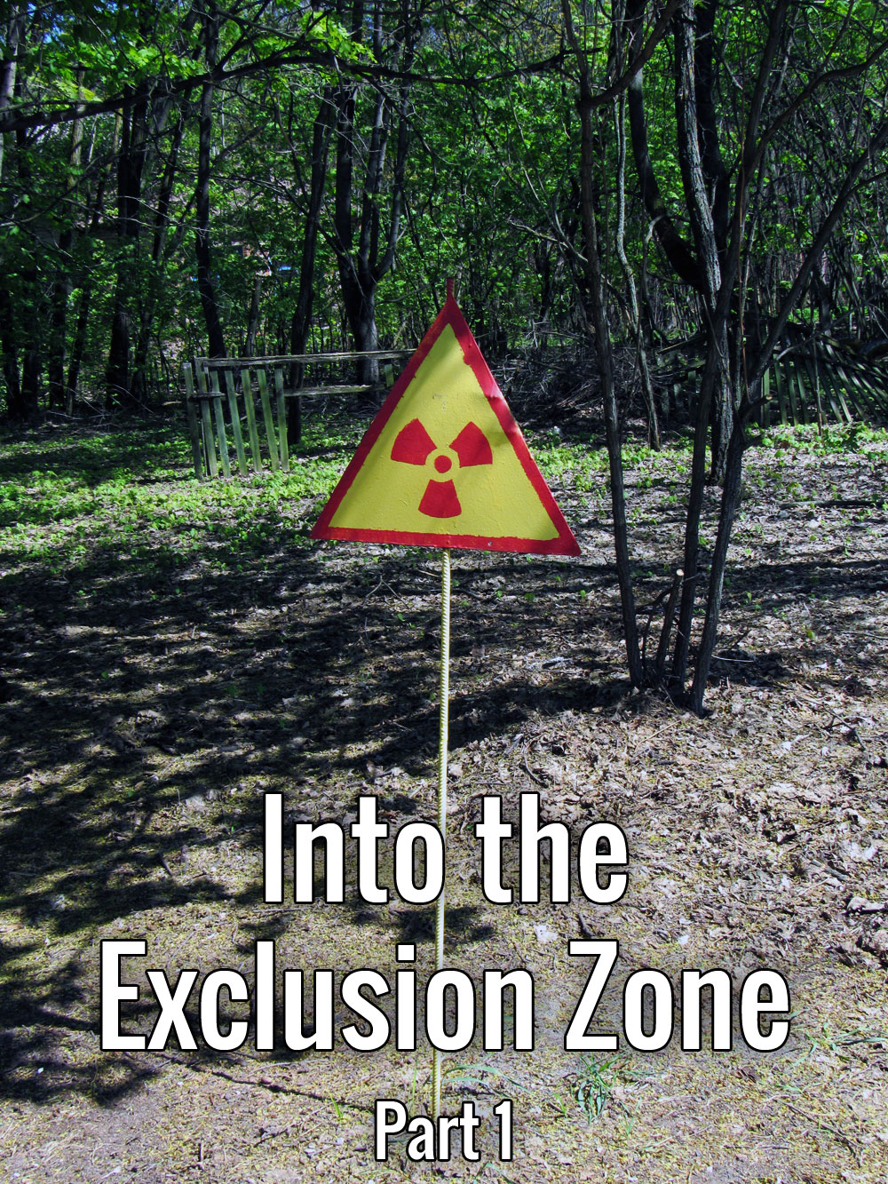 Into the Exclusion Zone - Part 1