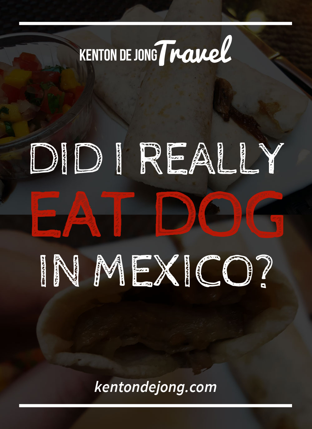 Did I Really Eat Dog in Mexico?