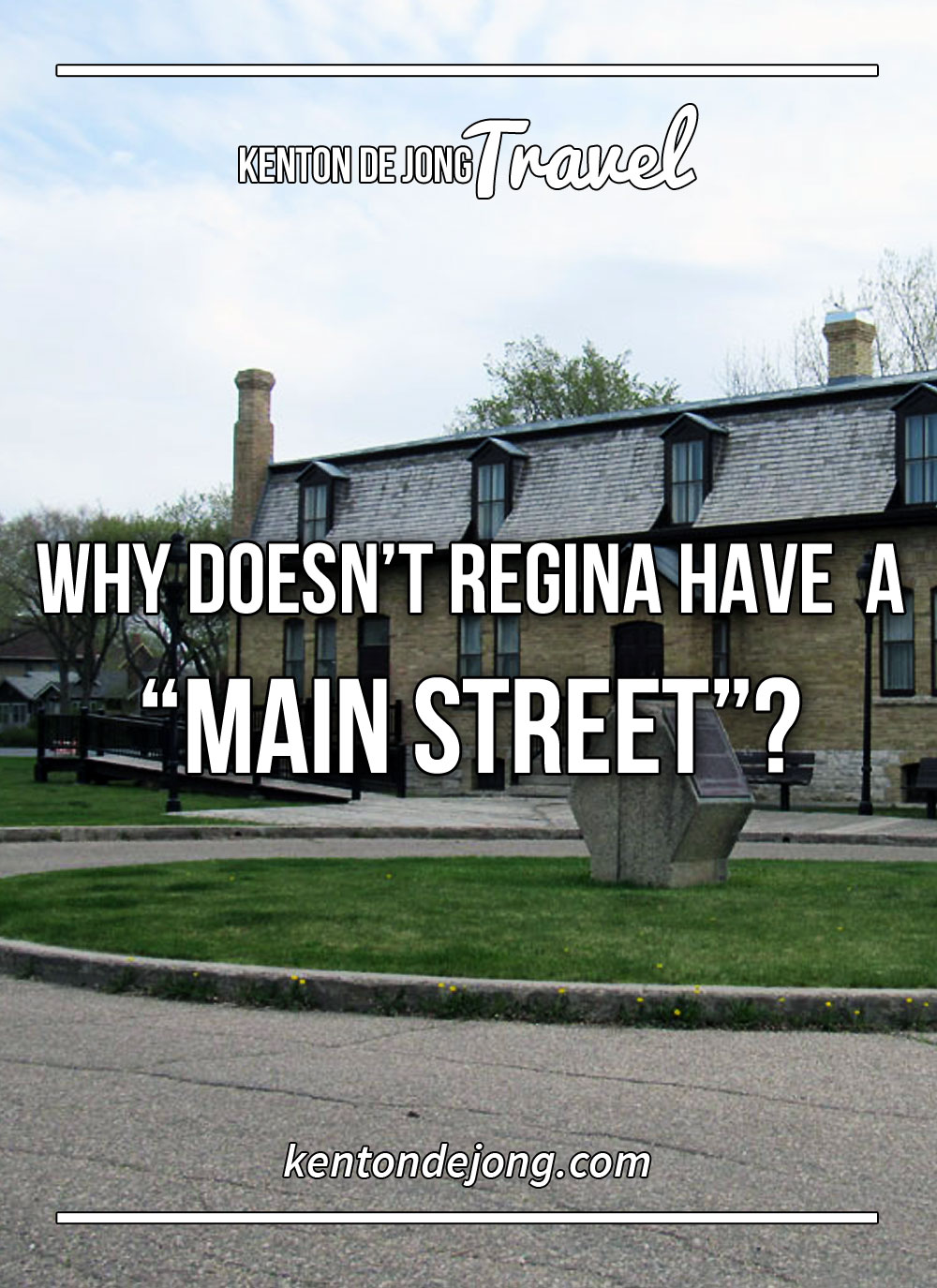 "Why Doesn't Regina Have A ""Main Street"""