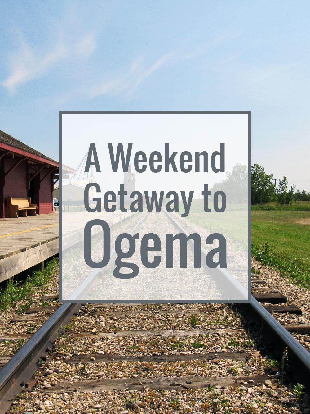 A Weekend Getaway to Ogema