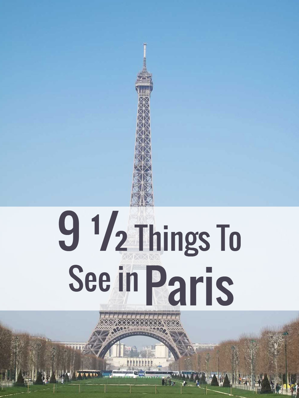 9 1/2 Things To See in Paris