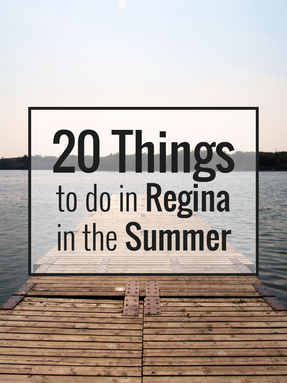 20 Things To Do in Regina in the Summer