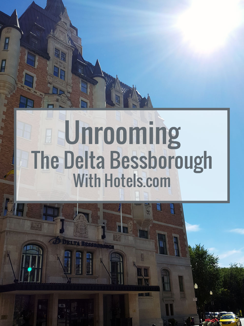 Unrooming The Delta Bessborough with Hotels.com