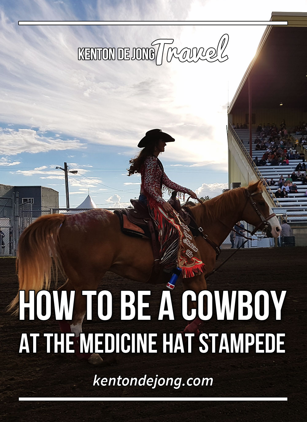 How to be a Cowboy at the Medicine Hat Stampede