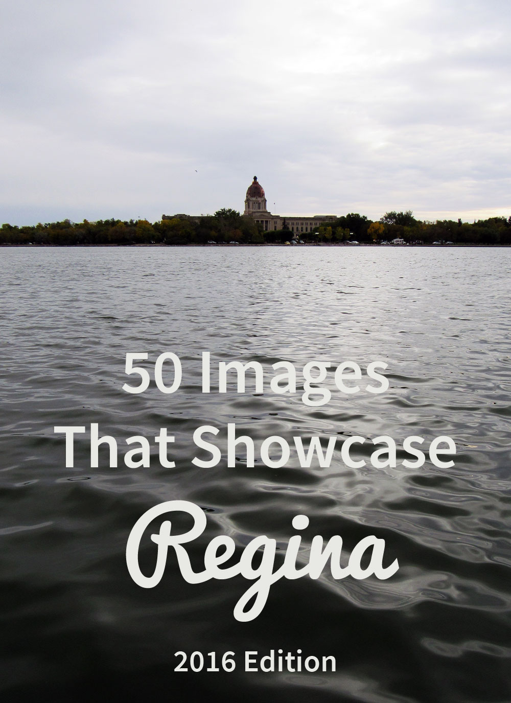 50 Images That Showcase Regina - 2016 Edition