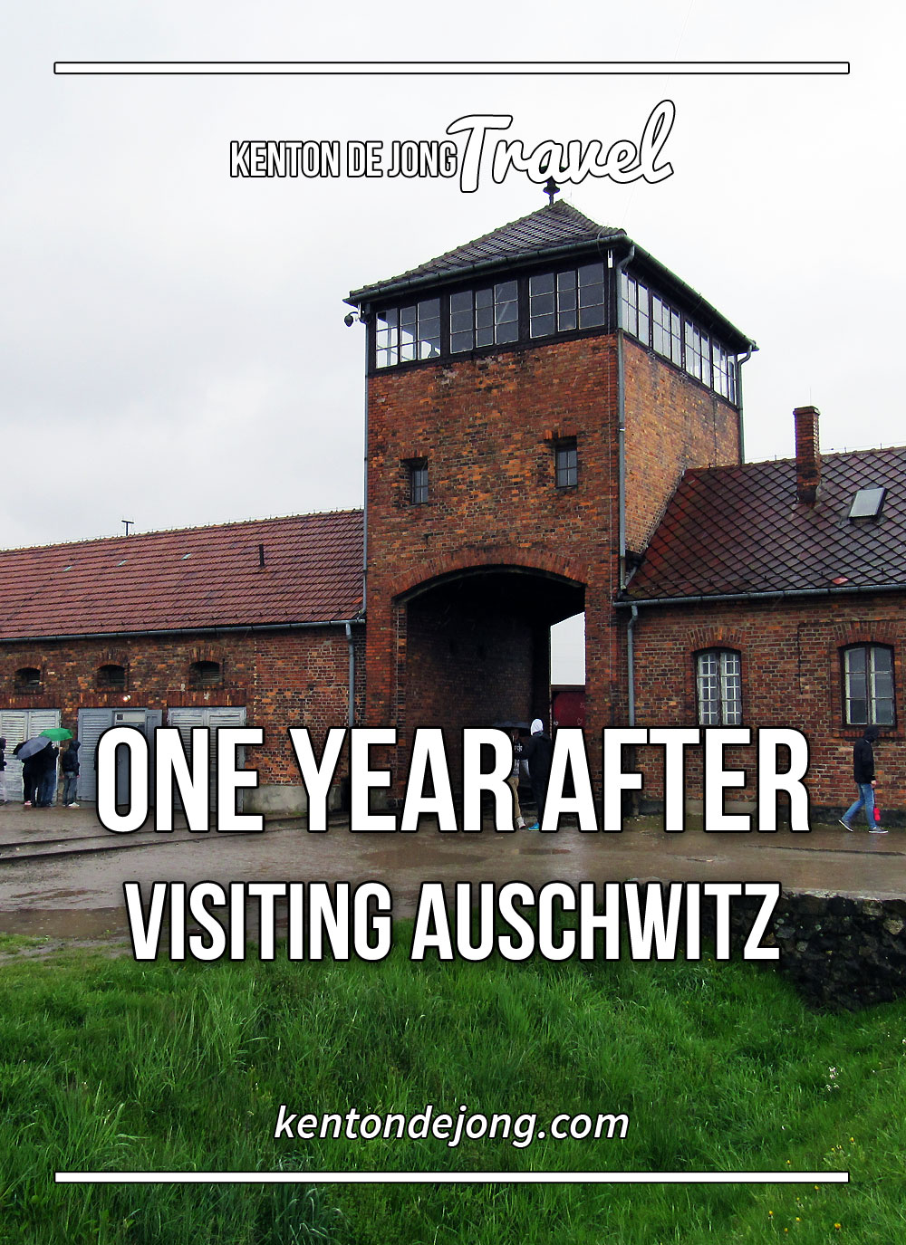 One Year After Visiting Auschwitz