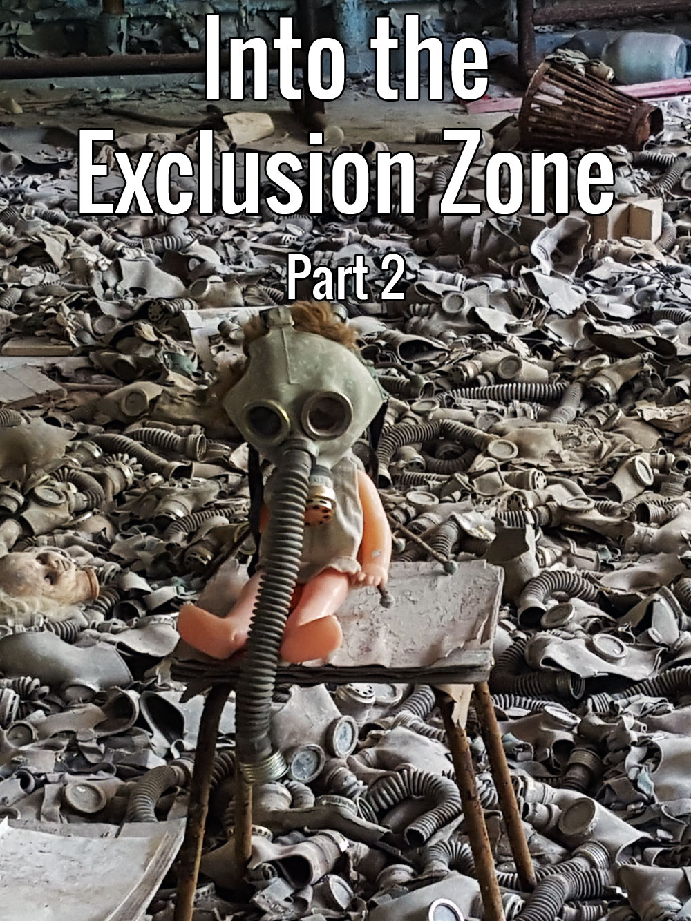 Into the Exclusion Zone – Part 2