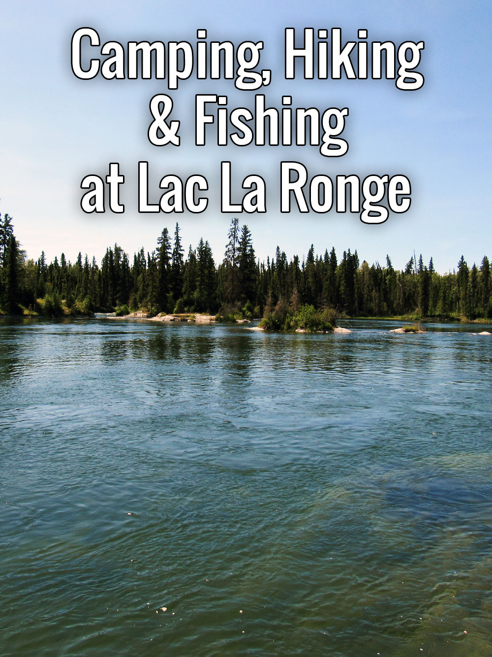Camping, Hiking and Fishing at Lac La Ronge