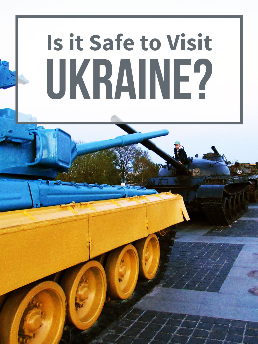 Is it Safe to Visit Ukraine?