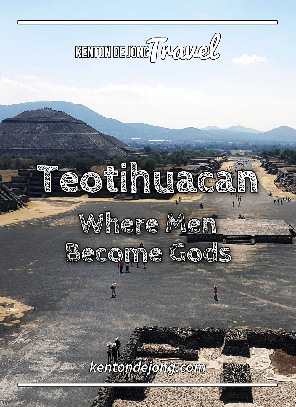 Teotihuacan: Where Men Become Gods