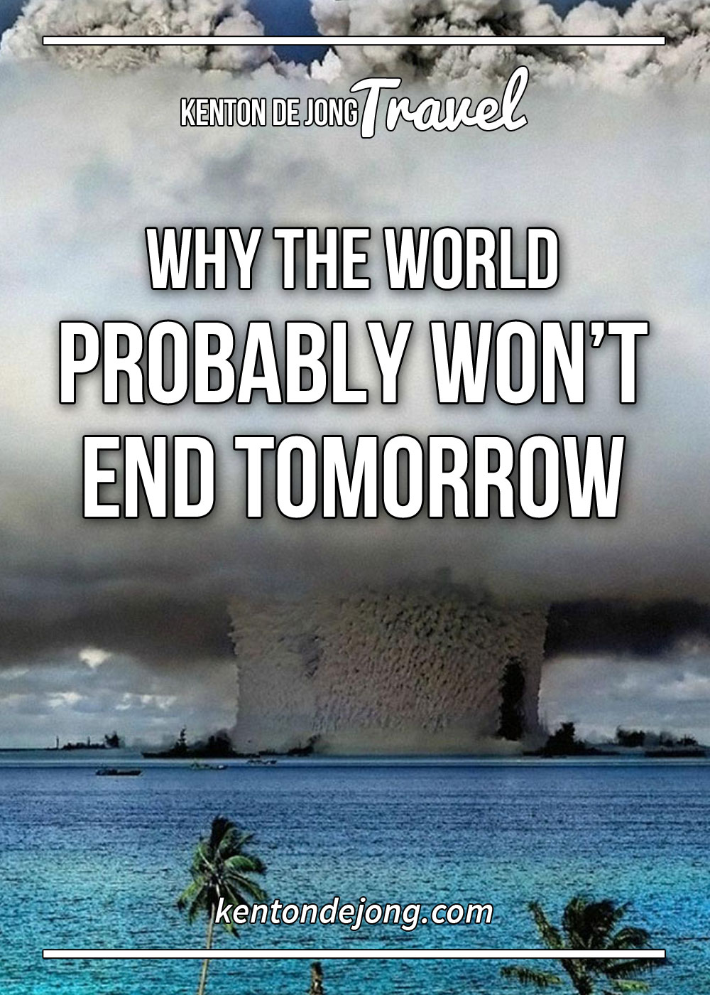 Why the World Probably Won't End Tomorrow