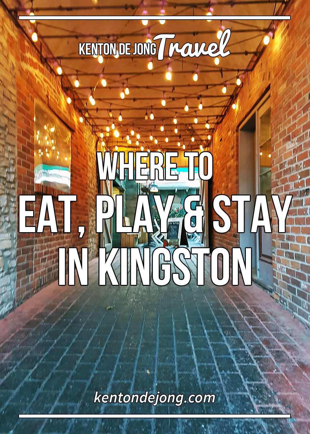Where to Eat, Play & Stay in Kingston