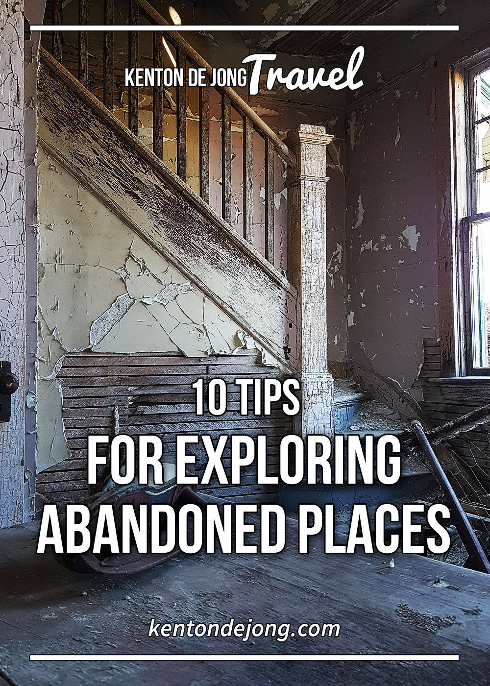 10 Tips for Exploring Abandoned Places