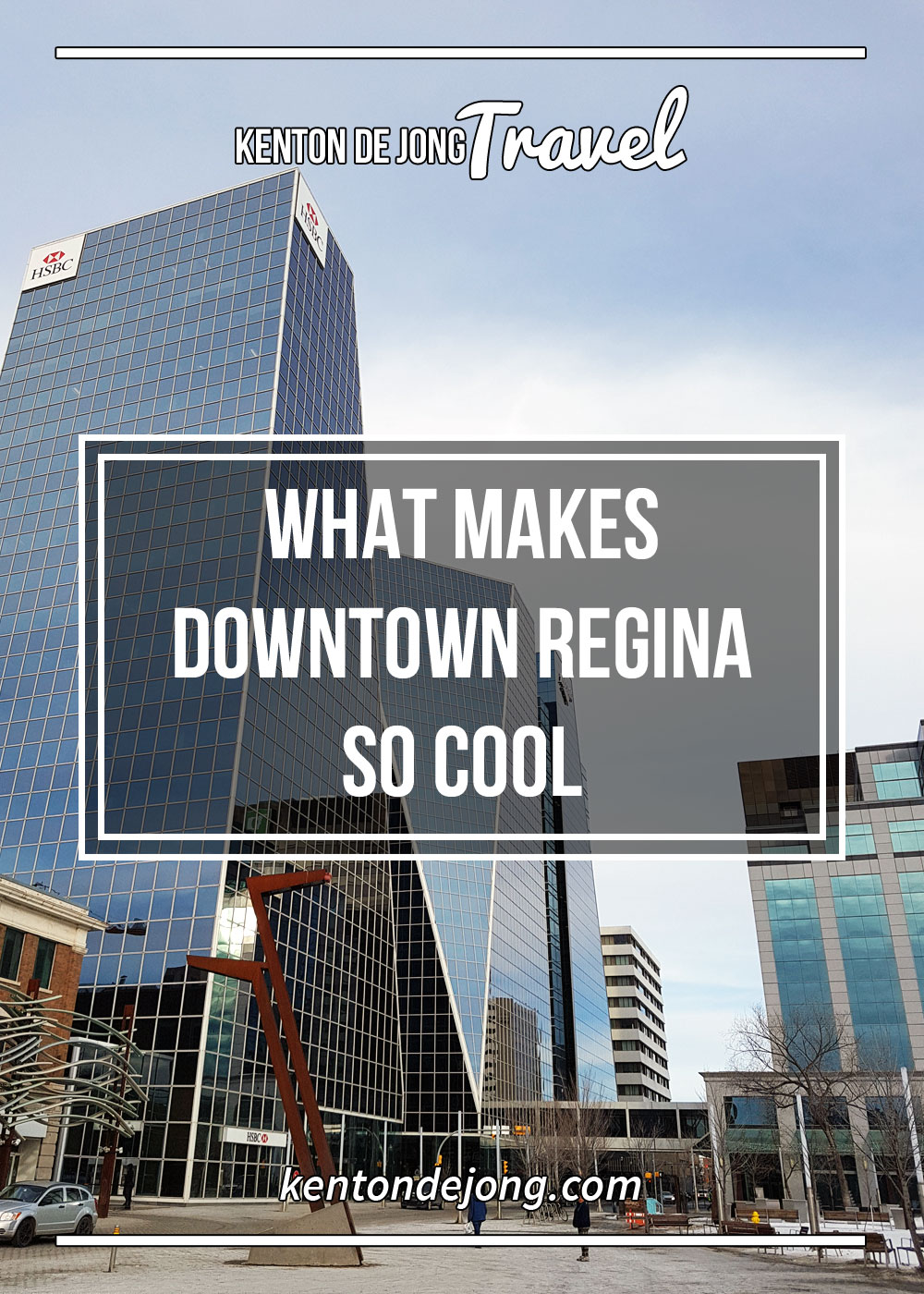 What Makes Downtown Regina So Cool