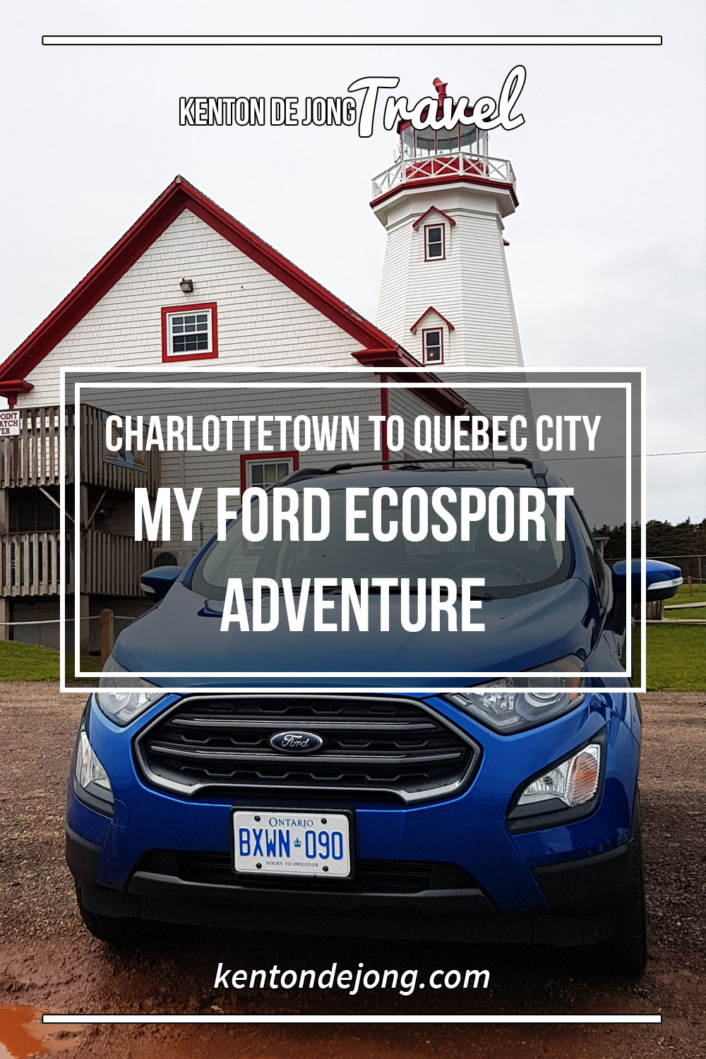 Charlottetown to Quebec City - My Ford EcoSport Adventure