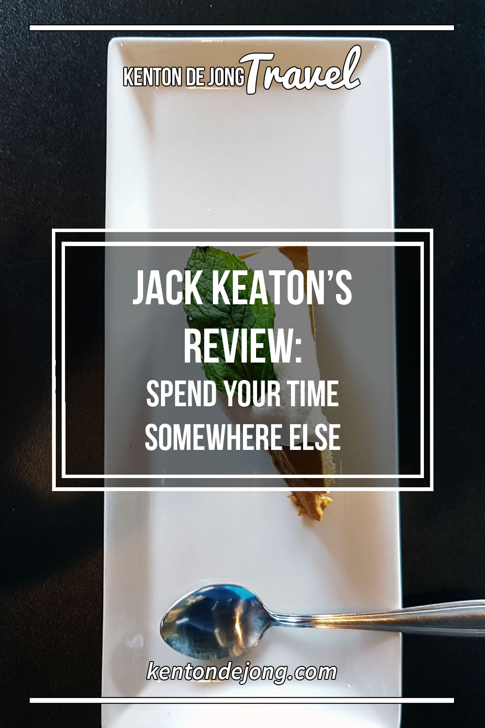 Jack Keaton's Review: Spend Your Time Somewhere Else