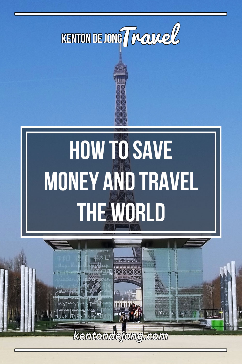 How to Save Money and Travel the World