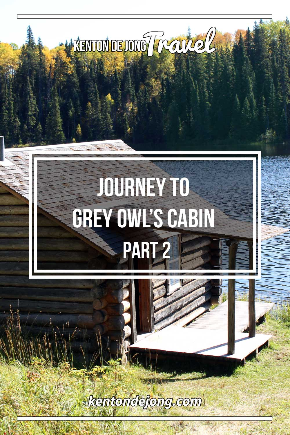 Journey to Grey Owl's Cabin – Part 2