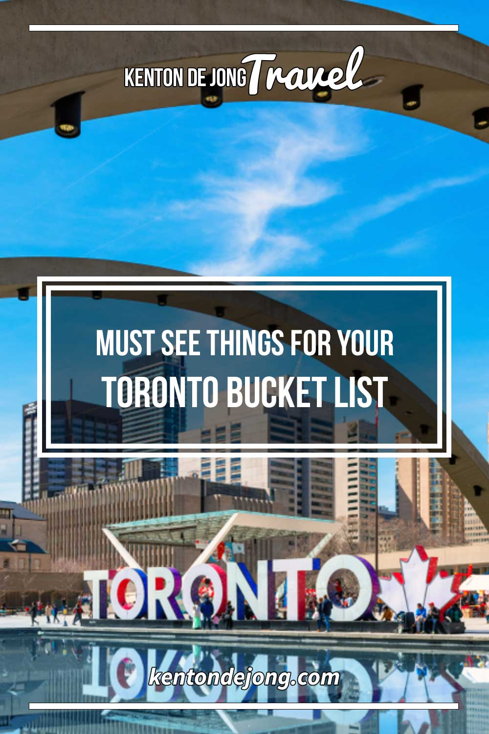 Must See Things for Your Toronto Bucket List