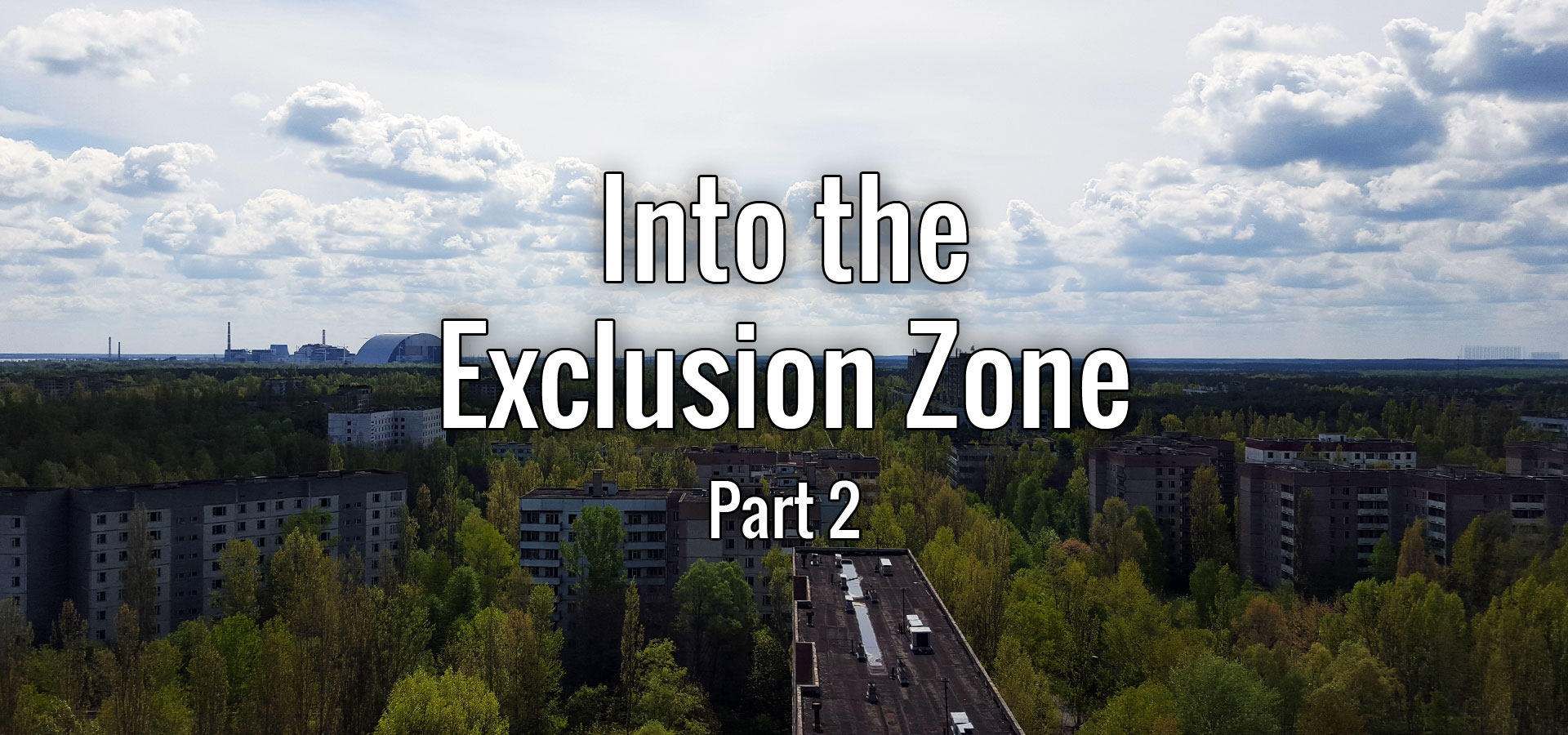 Welcome to the Exclusion Zone