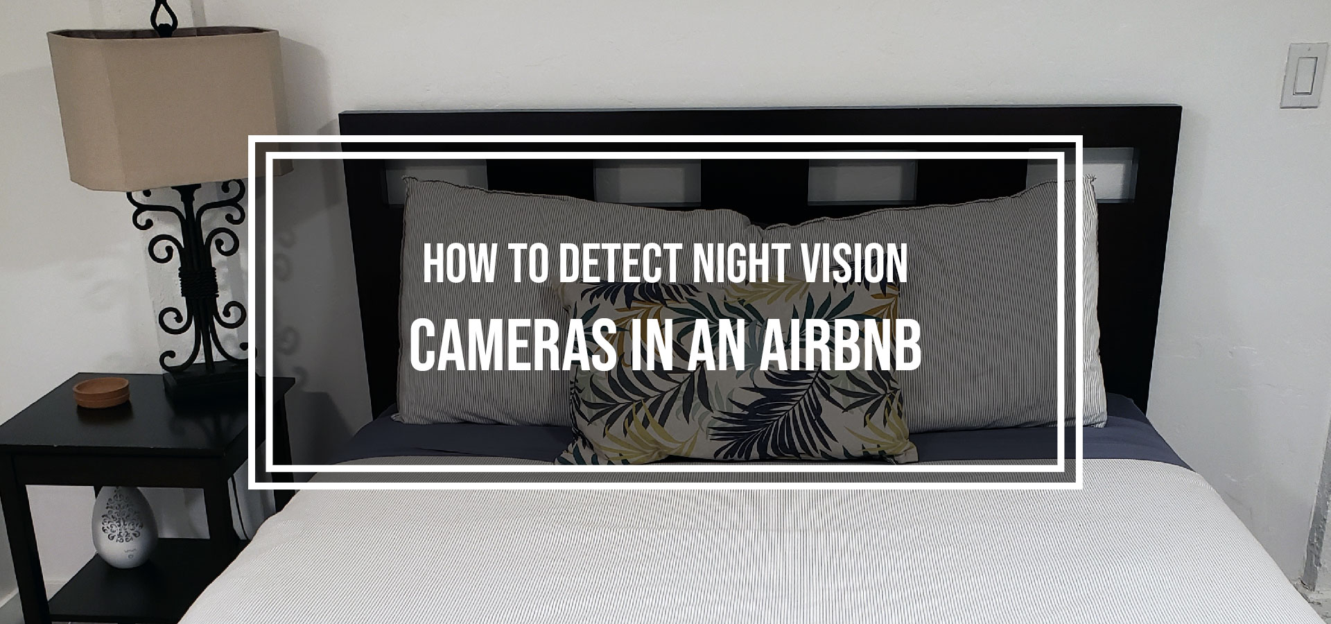 How to Detect Night Vision Cameras in an Airbnb · Kenton ...